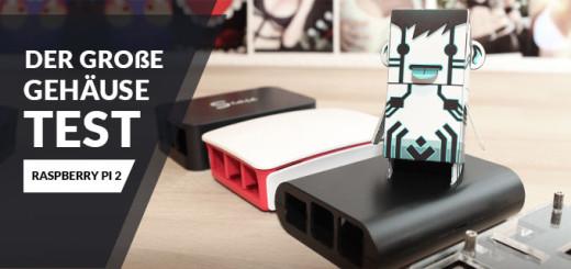 Raspberry Pi 2 Gehäuse / Case Überblick - Der große Test